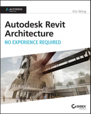 Autodesk Revit Architecture 2015, Eric Wing