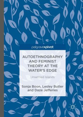 Autoethnography and Feminist Theory at the Water's Edge, Sonja Boon, Lesley Butler, Daze Jefferies