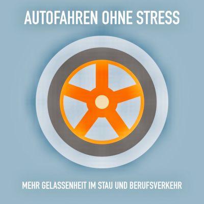 Autofahren ohne Stress: Mehr Gelassenheit im Stau und Berufsverkehr, Patrick Lynen