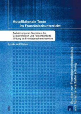 Autofiktionale Texte im Französischunterricht - Annika Aulf-Huber pdf epub