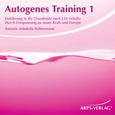 Autogenes Training 1, Antonia Arboleda-Hahnemann