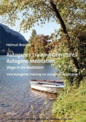 Autogenes Training Oberstufe / Autogene Meditation, Helmut Brenner