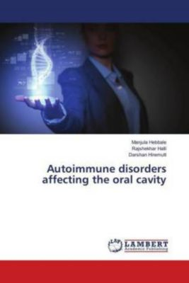 Autoimmune disorders affecting the oral cavity, Manjula Hebbale, Rajshekhar Halli, Darshan Hiremutt