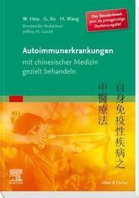 Autoimmunerkrankungen mit chinesischer Medizin gezielt behandeln, Studienausgabe