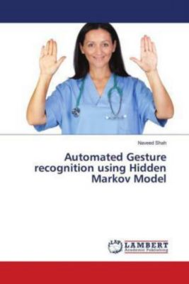 Automated Gesture recognition using Hidden Markov Model, Naveed Shah