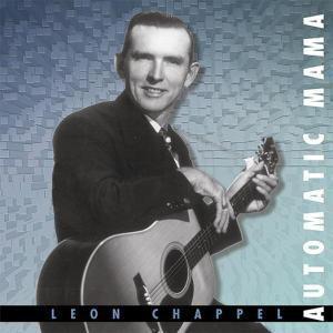Automatic Mama, Leon Chappel