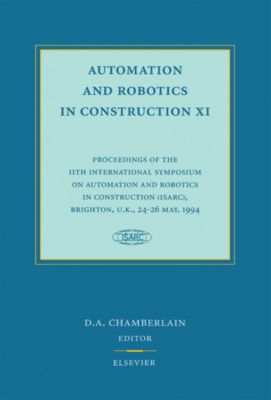 Automation and Robotics in Construction XI