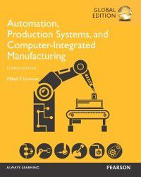 Automation, Production Systems, and Computer-Integrated Manufacturing, Global Edition, Mikell Groover