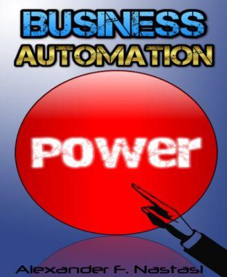 Automatisches Business - 26 effektive Tipps für Ihr E-Commerce, Alexander F. Nastasi