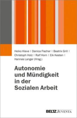 Autonomie und Mündigkeit in der Sozialen Arbeit