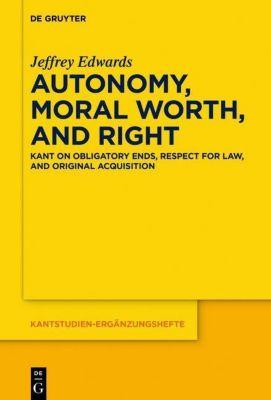 Autonomy, Moral Worth, and Right, Jeffrey Edwards