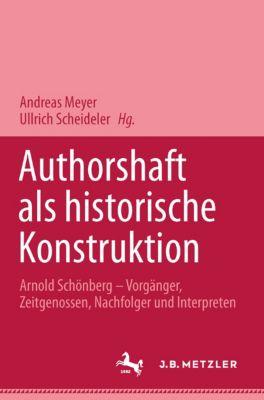 Autorschaft als historische Konstruktion, Andreas Meyer, Ullrich Scheideler