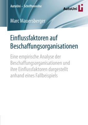 AutoUni – Schriftenreihe: Einflussfaktoren auf Beschaffungsorganisationen, Marc Mauersberger