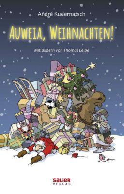 Auweia, Weihnachten! - André Kudernatsch pdf epub