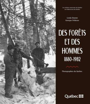 Aux limites de la mémoire: Des forêts et des hommes, Georges Pelletier, Lynda Dionne