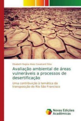 Avaliação ambiental de áreas vulneráveis a processos de desertificação, Elisabeth Regina Alves Cavalcanti Silva