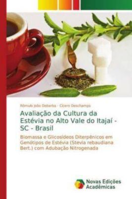 Avaliação da Cultura da Estévia no Alto Vale do Itajaí - SC - Brasil, Rômulo João Debarba, Cícero Deschamps