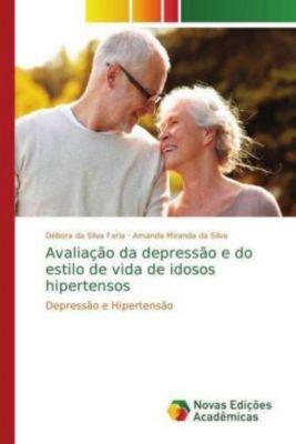 Avaliação da depressão e do estilo de vida de idosos hipertensos, Débora da Silva Faria, Débora da Silva Faria, Amanda Miranda da Silva, Amanda Miranda da Silva