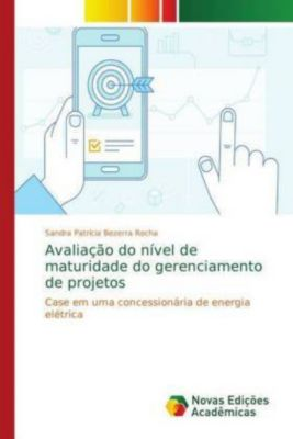 Avaliação do nível de maturidade do gerenciamento de projetos, Sandra Patrícia Bezerra Rocha