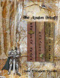 Avalon Trilogy (Omnibus Edition), Julie Elizabeth Powell