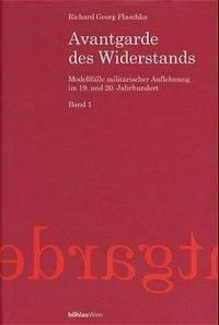 Avantgarde des Widerstands, 2 Bde., Richard G. Plaschka