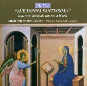 Ave Donna Santissima, Armoniosoincanto