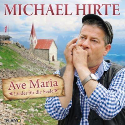 Ave Maria - Lieder für die Seele, Michael Hirte
