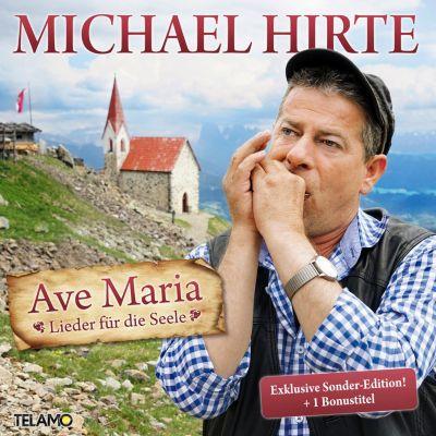 Ave Maria - Lieder für die Seele (Exklusive Version mit Bonustitel), Michael Hirte