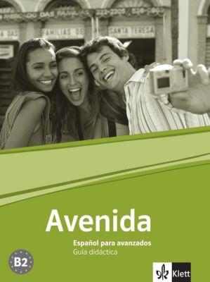 Avenida: Guia didactica, Pilar Cañizares, Peter Bade, Margarita Görrissen, Rafa Mellado