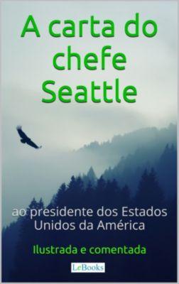 Aventura Histórica: A Carta do chefe Seattle ao presidente dos Estados Unidos, Edições LeBooks