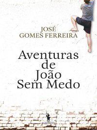 Aventuras de João Sem Medo, José Gomes Ferreira