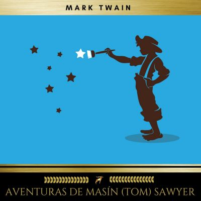 Aventuras de Masín (Tom) Sawyer, Mark Twain
