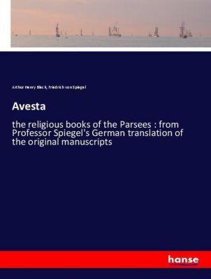 Avesta, Arthur Henry Bleck, Friedrich von Spiegel