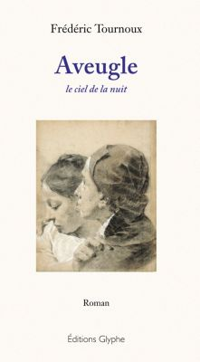 Aveugle, Frédéric Tournoux