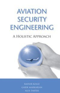 Aviation Security Engineering, Alex Tartar, Garik Markarian, Rainer Kolle