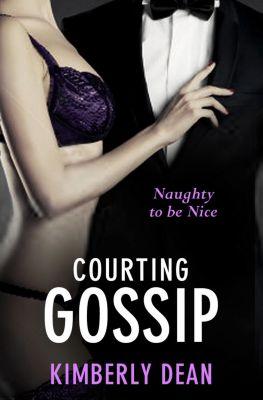 Avon - Avon Mischief - Novel: Courting Gossip, Kimberly Dean