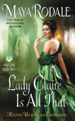 Avon: Lady Claire Is All That, Maya Rodale