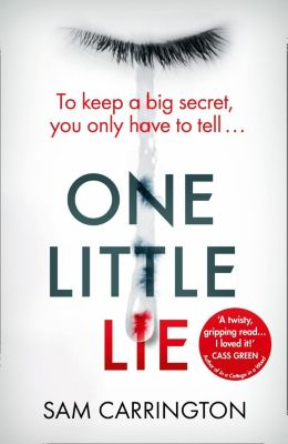 Avon: One Little Lie: The unputdownable gripping crime thriller full of twists that you need to read in summer 2018, Sam Carrington