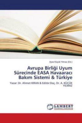 Avrupa Birligi Uyum Sürecinde EASA Havaaraci Bakim Sistemi & Türkiye
