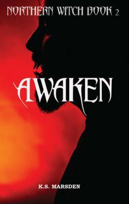 Awaken (Northern Witch #2), K.S. Marsden
