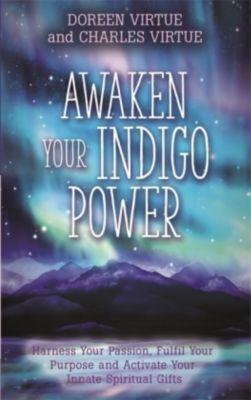 Awaken Your Indigo Power, Charles Virtue, Doreen Virtue