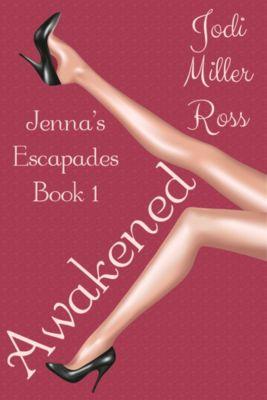 Awakened (Erotic Romance), Jodi Miller Ross
