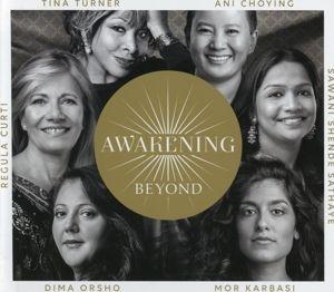 Awakening Beyond, Tina Turner, Regula Curti, Ani Choying
