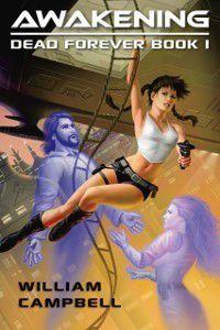 Awakening: Dead Forever Book 1, William Campbell