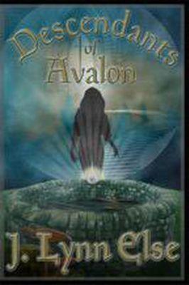 Awakening Series: Descendants of Avalon (Awakening Series, #1), J. Lynn Else
