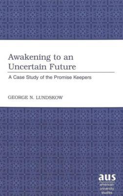 Awakening to an Uncertain Future, George N. Lundskow