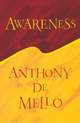 Awareness, Anthony De Mello
