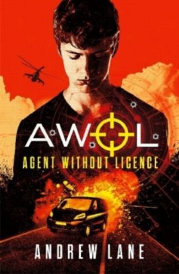 AWOL Agent Without Licence: Last, Best Hope, Andrew Lane
