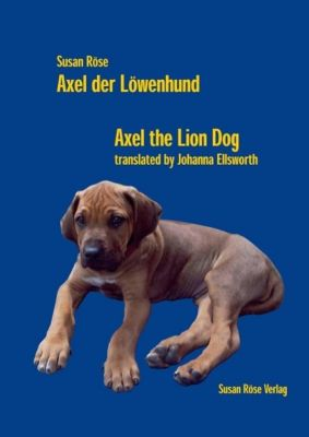 Axel der Löwenhund / Axel the Lion Dog - Susan Röse |
