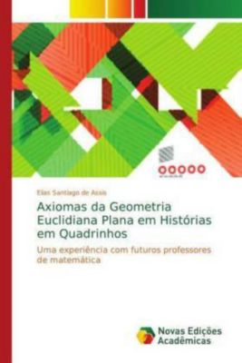 Axiomas da Geometria Euclidiana Plana em Histórias em Quadrinhos, Elias Santiago de Assis